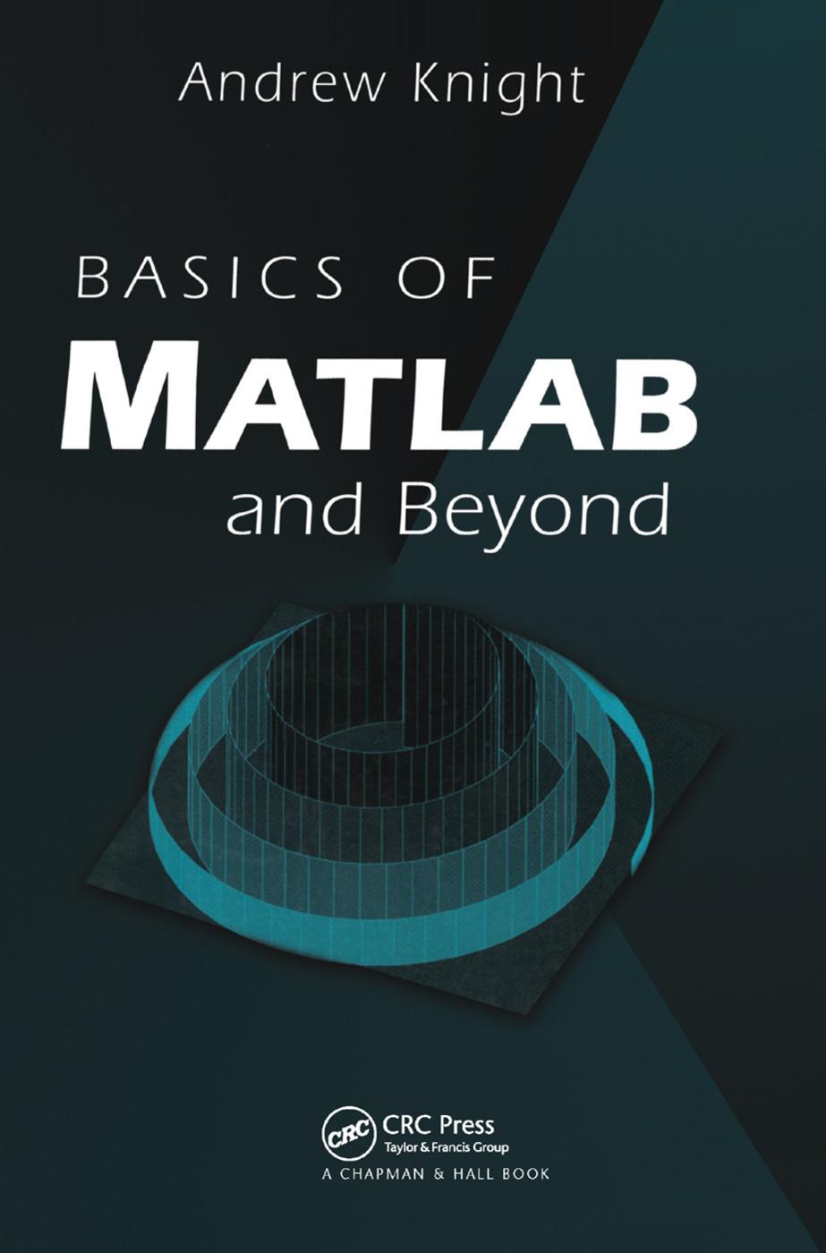 Basics of MATLAB and Beyond: 1st Edition (Hardback) book cover