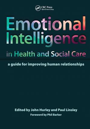 Emotional Intelligence in Health and Social Care: A Guide for Improving Human Relationships, 1st Edition (Hardback) book cover