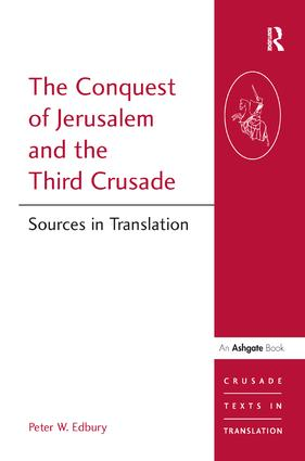 The Conquest of Jerusalem and the Third Crusade: Sources in Translation, 1st Edition (Paperback) book cover