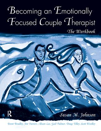 Becoming an Emotionally Focused Couple Therapist: The Workbook, 1st Edition (Hardback) book cover
