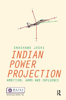 Indian Power Projection: Ambition, Arms and Influence, 1st Edition (Hardback) book cover