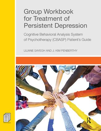 Group Workbook for Treatment of Persistent Depression: Cognitive Behavioral Analysis System of Psychotherapy-(CBASP) Patient's Guide, 1st Edition (Hardback) book cover