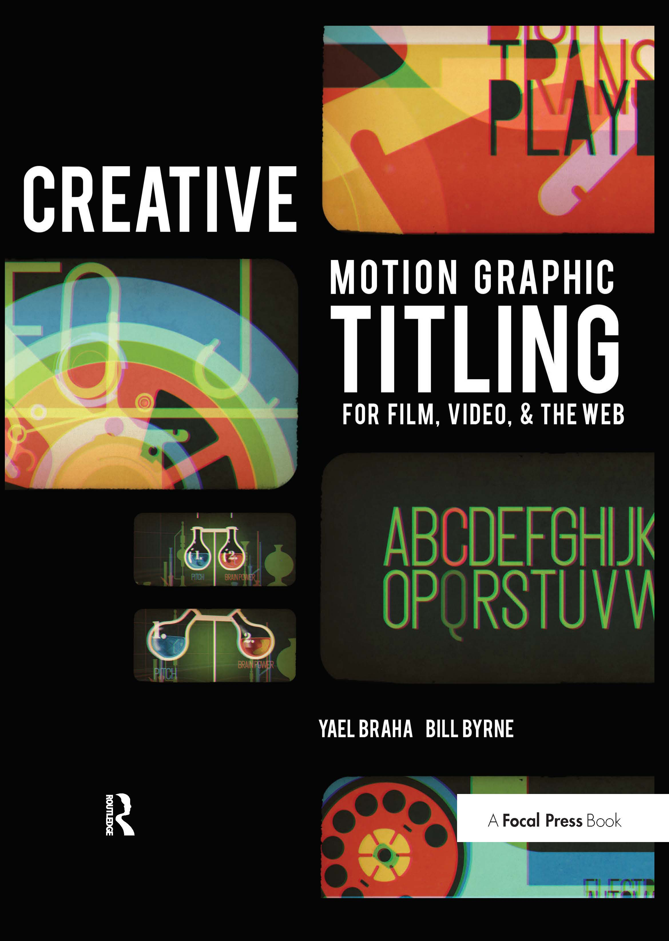 Creative Motion Graphic Titling for Film, Video, and the Web: Dynamic Motion Graphic Title Design book cover