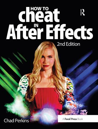 How to Cheat in After Effects: 2nd Edition (Hardback) book cover