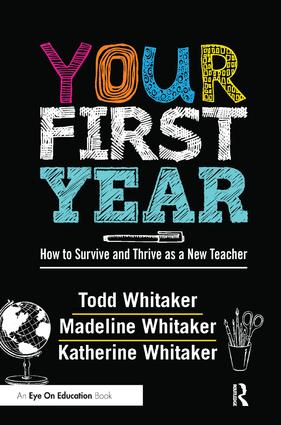 Your First Year: How to Survive and Thrive as a New Teacher, 1st Edition (Hardback) book cover