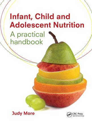 Infant, Child and Adolescent Nutrition: A Practical Handbook, 1st Edition (Hardback) book cover