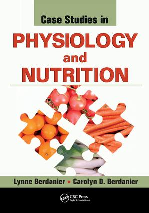 Case Studies in Physiology and Nutrition: 1st Edition (Hardback) book cover