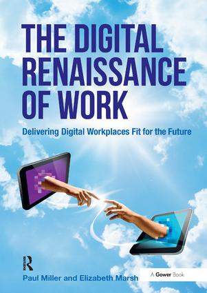 The Digital Renaissance of Work: Delivering Digital Workplaces Fit for the Future, 1st Edition (Paperback) book cover