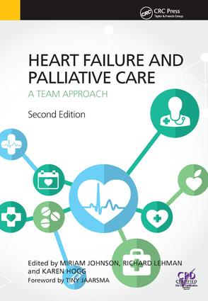 Heart Failure and Palliative Care: A Team Approach, Second Edition, 2nd Edition (Hardback) book cover