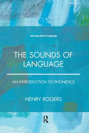 The Sounds of Language: An Introduction to Phonetics, 1st Edition (Hardback) book cover