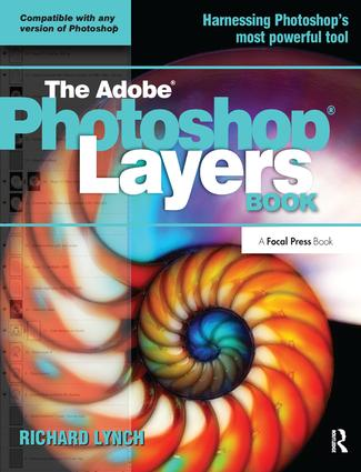 THE ADOBE PHOTOSHOP LAYERS BOOK: 1st Edition (Hardback) book cover
