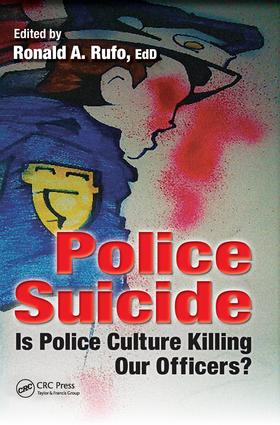 Police Suicide: Is Police Culture Killing Our Officers?, 1st Edition (Hardback) book cover