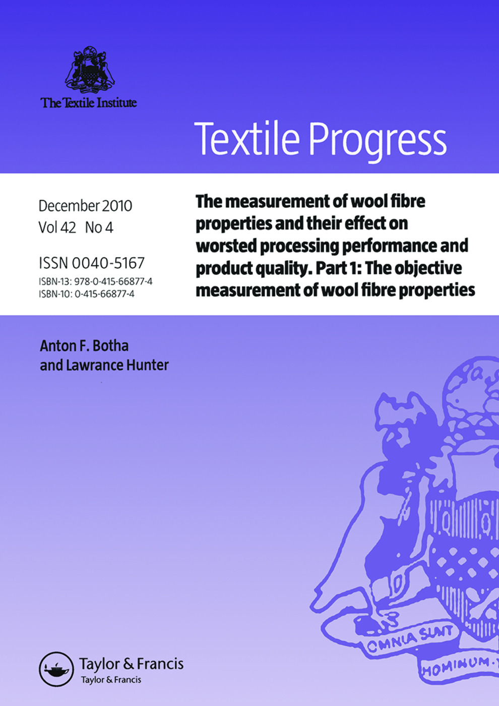 The Measurement of Wool Fibre Properties and their Effect on Worsted Processing Performance and Product Quality: Part 1: The Objective Measurement of Wool Fibre Properties book cover