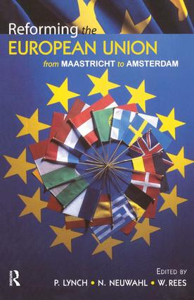 Reforming the European Union: From Maastricht to Amsterdam, 1st Edition (Hardback) book cover