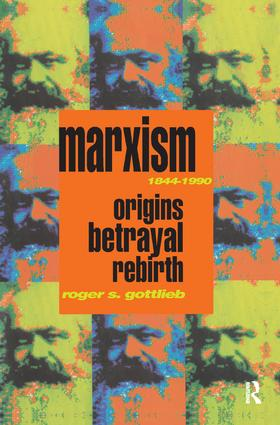 Marxism 1844-1990: Origins, Betrayal, Rebirth book cover