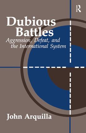 Dubious Battles: Aggression, Defeat, And The International System: Aggression, Defeat, & the International System (Paperback) book cover