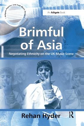 Brimful of Asia: Negotiating Ethnicity on the UK Music Scene, 1st Edition (Hardback) book cover