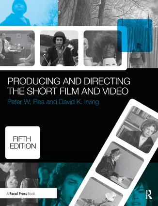 Producing and Directing the Short Film and Video: 5th Edition (Hardback) book cover