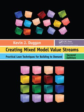 Creating Mixed Model Value Streams: Practical Lean Techniques for Building to Demand, Second Edition, 2nd Edition (Hardback) book cover