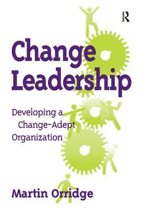 Change Leadership: Developing a Change-Adept Organization, 1st Edition (Hardback) book cover