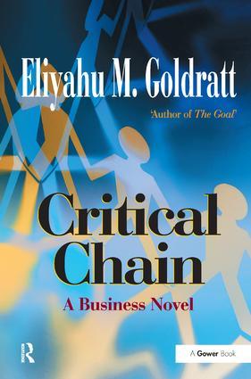 Critical Chain: A Business Novel, 1st Edition (Hardback) book cover