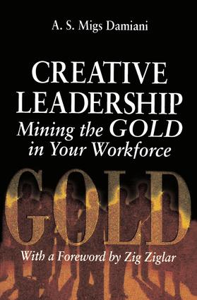 Creative Leadership Mining the Gold in Your Work Force: 1st Edition (Paperback) book cover