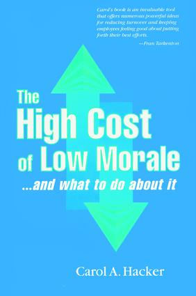 The High Cost of Low Morale...and what to do about it: 1st Edition (Hardback) book cover