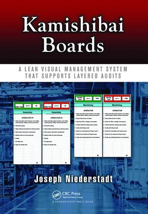 Kamishibai Boards: A Lean Visual Management System That Supports Layered Audits, 1st Edition (Hardback) book cover
