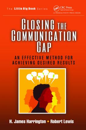 Closing the Communication Gap: An Effective Method for Achieving Desired Results, 1st Edition (Hardback) book cover