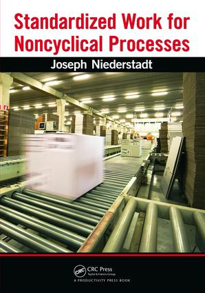 Standardized Work for Noncyclical Processes: 1st Edition (Hardback) book cover