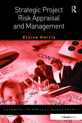 Strategic Project Risk Appraisal and Management: 1st Edition (Hardback) book cover