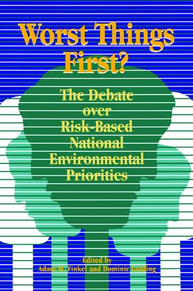 Worst Things First: The Debate over Risk-Based National Environmental Priorities, 1st Edition (Hardback) book cover