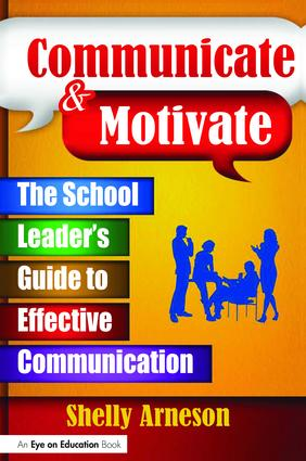 Communicate & Motivate: The School Leader's Guide to Effective Communication book cover