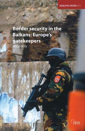 Border Security in the Balkans: Europe Gatekeepers, 1st Edition (Paperback) book cover