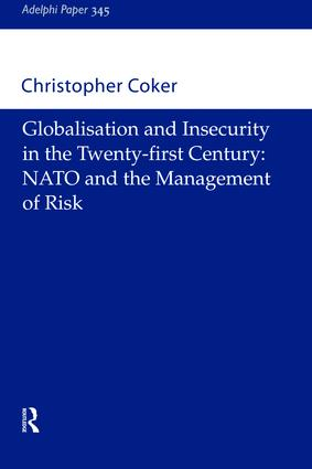 Globalisation and Insecurity in the Twenty-First Century: NATO and the Management of Risk, 1st Edition (Hardback) book cover