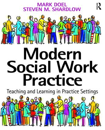 Modern Social Work Practice: Teaching and Learning in Practice Settings, 1st Edition (Hardback) book cover