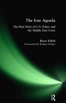 Iran Agenda: The Real Story of U.S. Policy and the Middle East Crisis, 1st Edition (Hardback) book cover