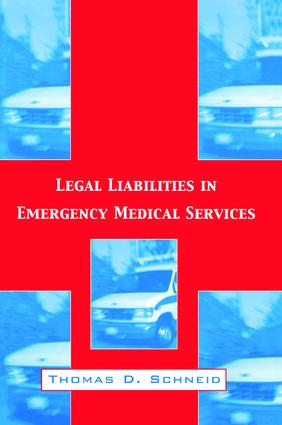 Legal Liabilities in Emergency Medical Services: 1st Edition (Hardback) book cover