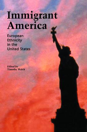 Immigrant America: European Ethnicity in the U.S., 1st Edition (Hardback) book cover