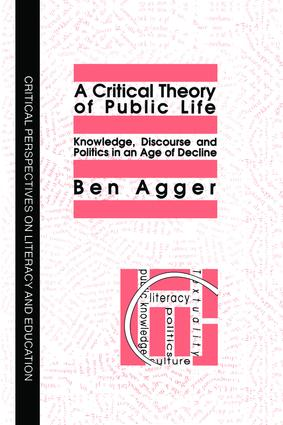 A Critical Theory Of Public Life: Knowledge, Discourse And Politics In An Age Of Decline, 1st Edition (Hardback) book cover