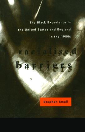 Racialised Barriers: The Black Experience in the United States and England in the 1980's, 1st Edition (Hardback) book cover