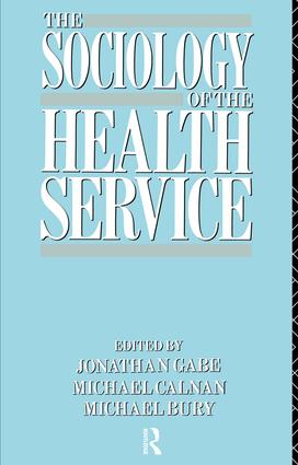The Sociology of the Health Service: 1st Edition (Hardback) book cover