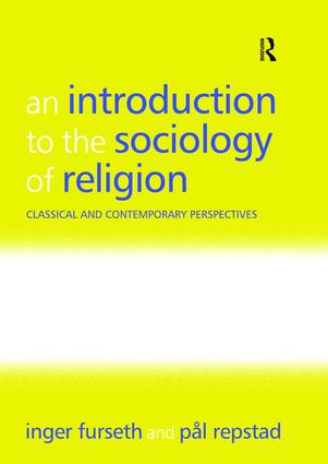 An Introduction to the Sociology of Religion: Classical and Contemporary Perspectives, 1st Edition (Hardback) book cover