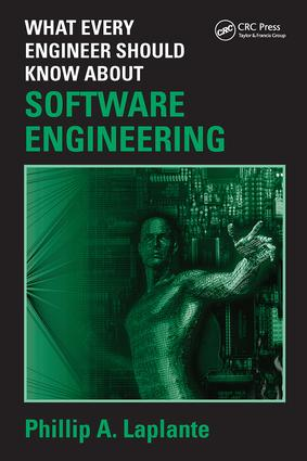 What Every Engineer Should Know about Software Engineering: 1st Edition (Hardback) book cover