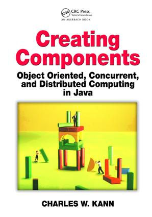 Creating Components: Object Oriented, Concurrent, and Distributed Computing in Java, 1st Edition (Hardback) book cover