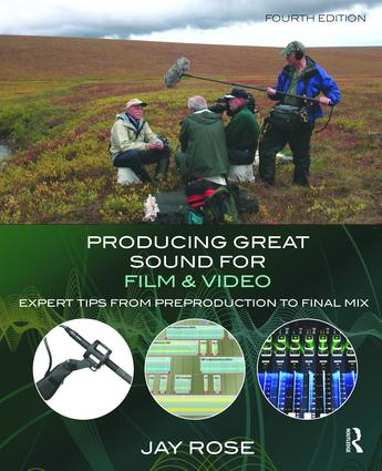 Producing Great Sound for Film and Video: Expert Tips from Preproduction to Final Mix, 4th Edition (Hardback) book cover