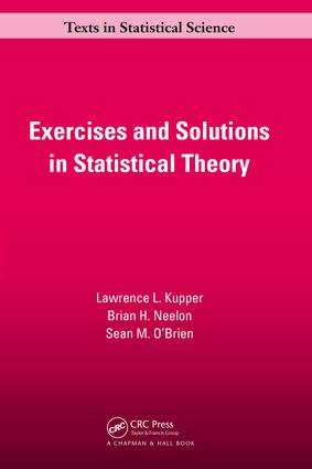 Exercises and Solutions in Statistical Theory - CRC Press Book