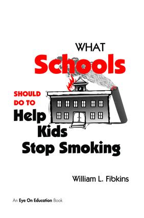 What Schools Should Do to Help Kids Stop Smoking: 1st Edition (Hardback) book cover