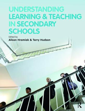 Understanding Learning and Teaching in Secondary Schools: 1st Edition (Hardback) book cover