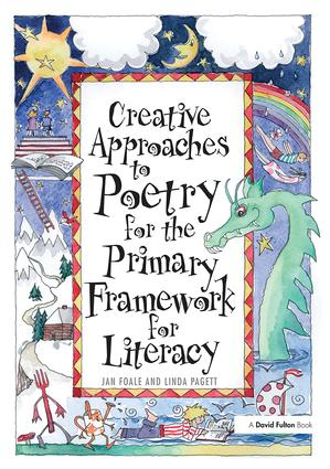 Creative Approaches to Poetry for the Primary Framework for Literacy: 1st Edition (Hardback) book cover